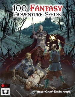100 Fantasy Adventure Seeds by James 'Grim Desborough'