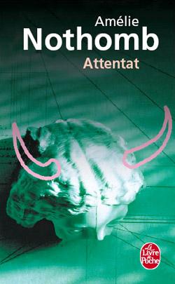 """Couverture du Livre """"Attentat"""" d'AmŽlie Nothomb. Livre de Poche."""