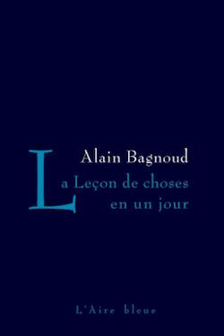 Alain BagnoudLa Leçon de choses en un jourL'Aire bleue