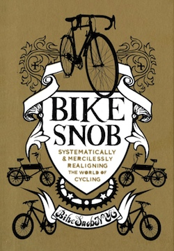 Bike Snob Systematically & mercilessly realigning the world of cyclingBike Snob NYC