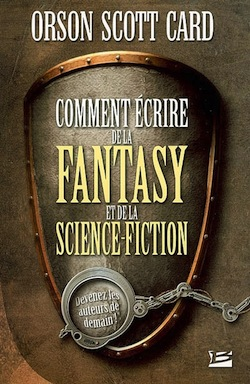 Comment écrire de la Fantasy et de la Science-fiction – Orson Scott Card