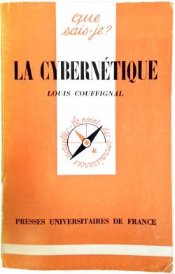 Que sais-je?&#13la CybernétiqueLouis CouffignalLe point des connaissances actuellesPresses Universitaires de France