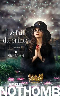 Couverture du Livre «Le fait du Prince» d'Amélie Nothomb