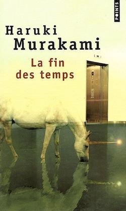 Haruki Murakami  La fin des temps