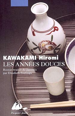 Kawakami Hiromi Les années douces Roman traduit du japonais par Elisabeth Suetsugu Pickquier Poche