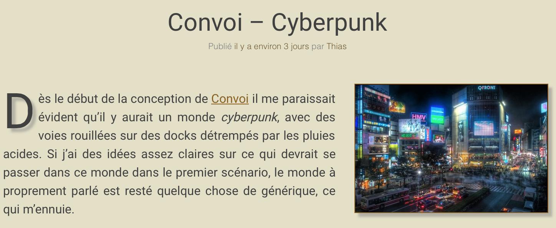 Convoi – Cyberpunk Publié il y a environ 3 jours par Thias Vue de nuit de Shibuya, à Tōkyō Dès le début de la conception de Convoi il me paraissait évident qu'il y aurait un monde cyberpunk, avec des voies rouillées sur des docks détrempés par les pluies acides. Si j'ai des idées assez claires sur ce qui devrait se passer dans ce monde dans le premier scénario, le monde à proprement parlé est resté quelque chose de générique, ce qui m'ennuie.