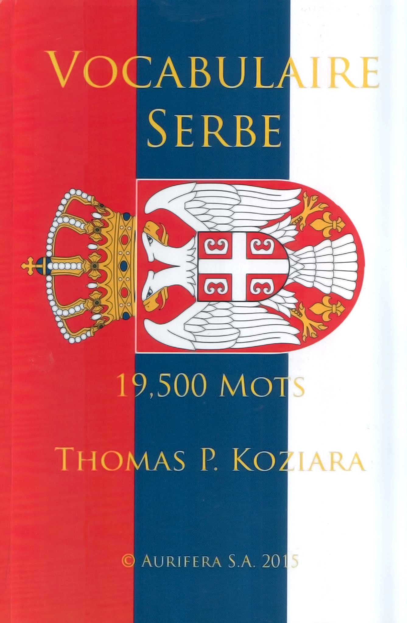 Vocabulaire Serbe 🇸🇷 19'500 mots  Thomas P. Koziara © Aurifera SA 2015