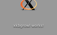 "Growl notification displaying ""xkbgrowl works!"""